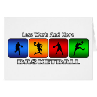 Less Work And More Basketball Greeting Card