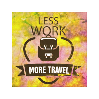 Less work more travel colorful textured wall art