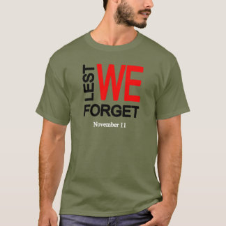 Lest We Forget Veterans Day T-Shirt
