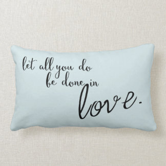 Let All You Do Be Done In Love Quote Lumbar Cushion
