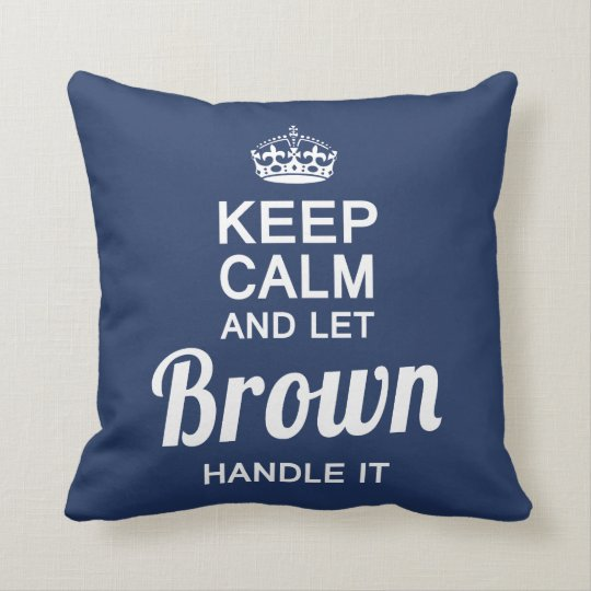 Let BROWN handle It! Cushion