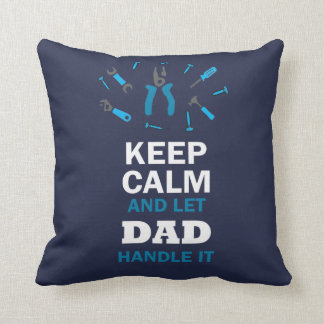 LET DAD HANDLE IT... CUSHION