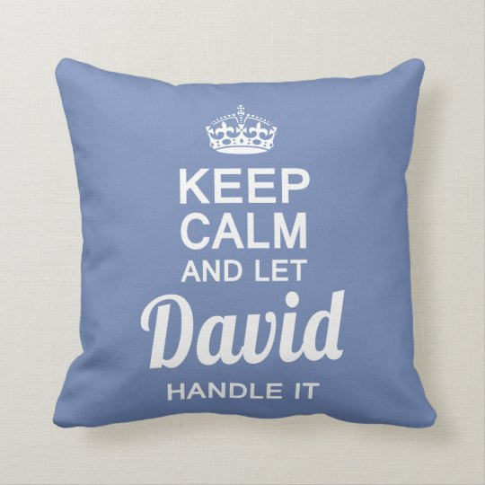 Let David handle it Cushion