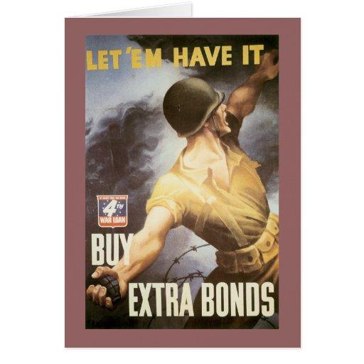Let 'Em Have it - Buy War Bonds Greeting Card