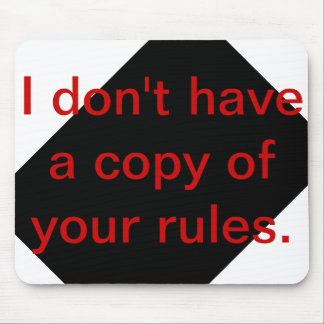 Let everyone know you play by your own rules! mouse pad