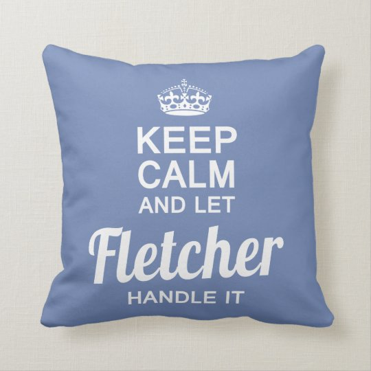 Let Fletcher handle it Cushion