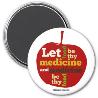 Let Food be thy Medicine...Hippocrates 7.5 Cm Round Magnet
