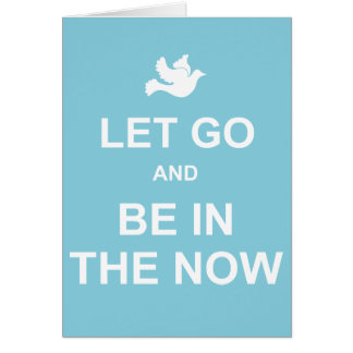 Let go and be in the now - Spiritual quote - Blue Cards
