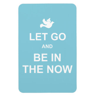 Let go and be in the now - Spiritual quote - Blue Rectangular Photo Magnet