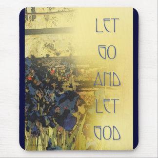 Let Go and Let God Blue Irises Mouse Pad