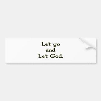 Let Go and Let God Bumper Sticker