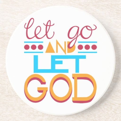 Let Go and Let GOD (Original Typography) Coasters