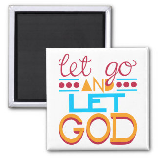 Let Go and Let GOD (Original Typography) Square Magnet