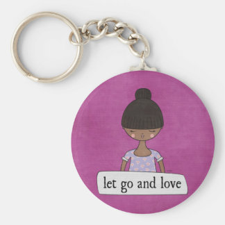 Let Go and Love by Linda Tieu Key Ring