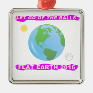 Let Go of the Balls - Flat Earth 2016 Classic Silver-Colored Square Decoration