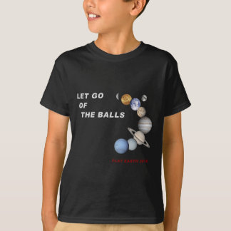 Let Go of the Balls - Flat Earth 2016 T-Shirt