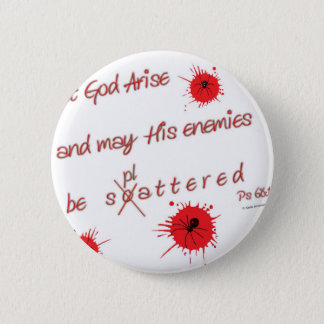 Let God Arise and may His Enemies be Splattered 6 Cm Round Badge