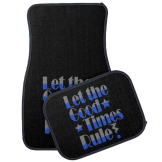 Let good times rule wording in blue and grey car mat
