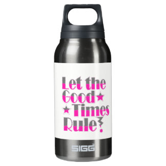 Let good times rule wording in pink and grey insulated water bottle