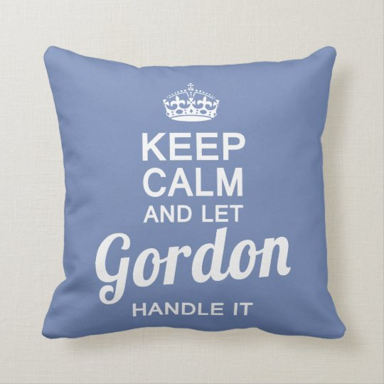 Let Gordon handle it Cushion