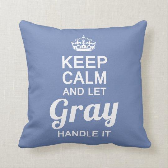 Let Grey handle it Cushion