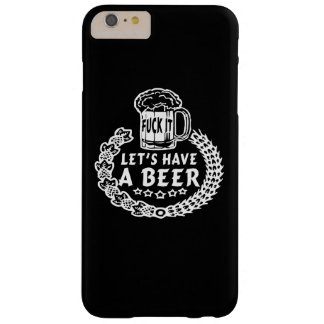 LET HAVE A BEER BARELY THERE iPhone 6 PLUS CASE