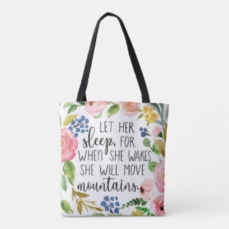 Let Her Sleep For When She Wakes Floral Tote Bag