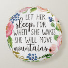 Let Her Sleep For When She Wakes Round Pillow