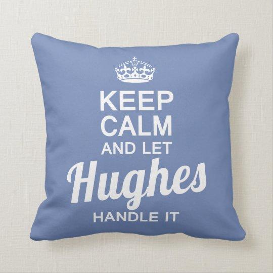 Let Hughes handle it Cushion