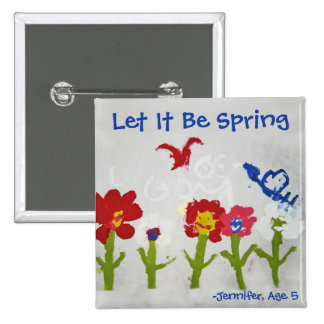 Let It Be Spring Button