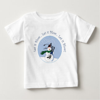 Let It Blow, Let it Blow, Let it Blow Baby T-Shirt