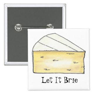 Let It Brie Button