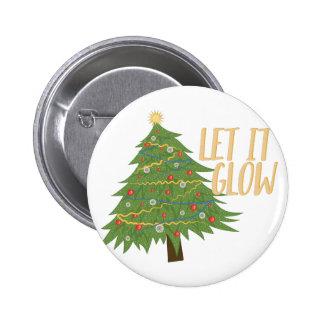 Let It Glow 6 Cm Round Badge