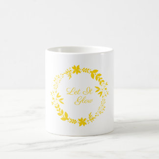 Let It Glow Coffee Mug