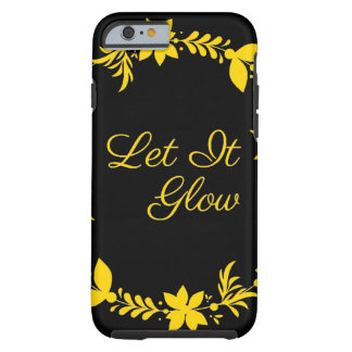 Let It Glow Tough iPhone 6 Case