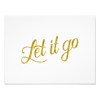 Let It Go Gold Faux Glitter Metallic Sequins Quote Photo Print