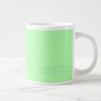 Let It Go: Positive Mindful Affirmation Green Large Coffee Mug