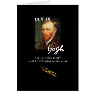 Let It Gogh Vincent Van Gogh Quote Saying Portrait Card