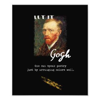 Let It Gogh Vincent Van Gogh Quote Saying Portrait Photo Print