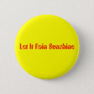Let It Rain Sunshine 6 Cm Round Badge