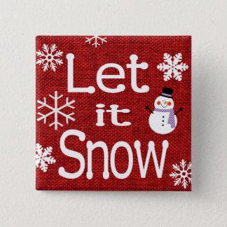 Let it Snow 15 Cm Square Badge