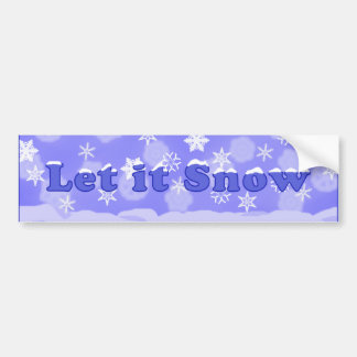 Let it Snow Bumper Sticker