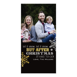 let it Snow but after Christmas it must go! Photo Card Template