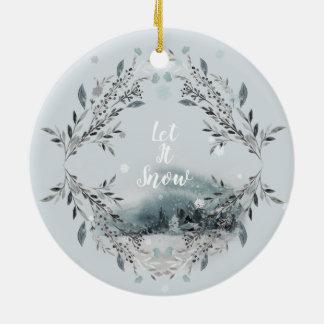 Let It Snow Ceramic Ceramic Ornament