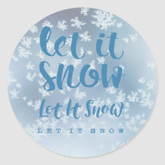 Let It Snow, Let It Snow, Let It Snow! Classic Round Sticker