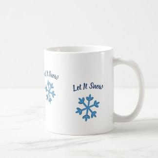 Let It Snow, Let It Snow, Let It Snow Coffee Mug