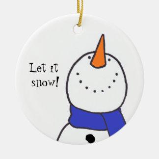 """""""Let it Snow!"""" Ornament"""