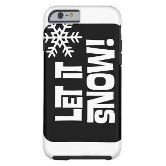 Let it Snow snowflake text Tough iPhone 6 Case