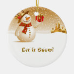 Let it snow! Snowman with present Christmas Tree Ornament