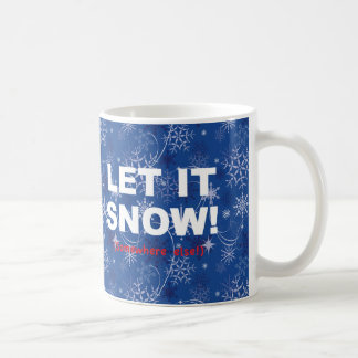 Let it Snow Somewhere Else Blue snowflake mug